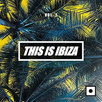 This Is Ibiza, Vol. 2