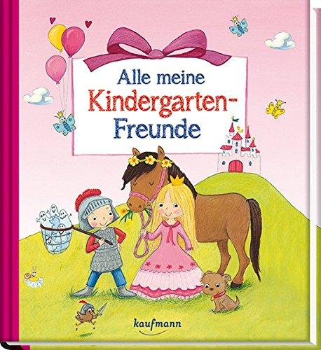 Alle meine Kindergarten-Freunde: Prinzessin (Freundebuch für den Kindergarten / Meine Kindergarten-Freunde für Mädchen und Jungen)
