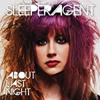 About Last Night by Sleeper Agent (2014-03-25)