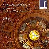 Saxon Alternative: Music for Wind Band