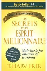 Les secrets d'un esprit millionnaire - Maitriser le jeu intérieur de la richesse - Penser riche pour (French Edition) Paperback