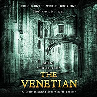 The Venetian     This Haunted World, Book 1              By:                                                                                                                                 Shani Struthers                               Narrated by:                                                                                                                                 Elizabeth Phillips                      Length: 8 hrs and 15 mins     20 ratings     Overall 3.8