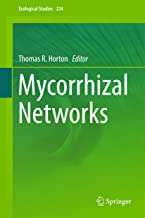 Mycorrhizal Networks (Ecological Studies Book 224)