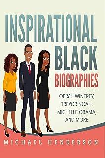 Inspirational Black Biographies: Oprah Winfrey, Trevor Noah, Michelle Obama, and more
