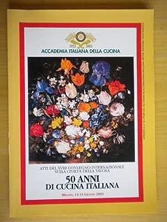 50 anni di cucina italiana. Atti del XVIII Convegno Internazionale sulla Civilta' della Tavola. Milano, 13-15 giugno 2003.
