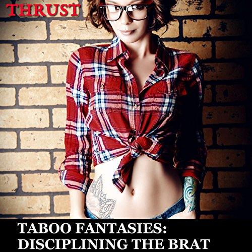 Taboo Fantasies: Disciplining The Brat audiobook cover art
