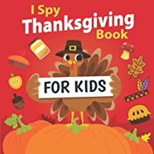 I Spy Thanksgiving Book for Kids: A Book of Picture Riddles | A Fun Guessing Game For Preschoolers & Toddlers (Thanksgivin...