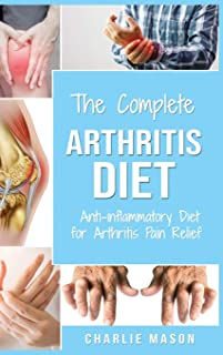 Arthritis Diet: Anti-inflammatory Diet for Arthritis Pain Relief: Arthritis Arthritis Books Arthritis Diet Book Reversed P...