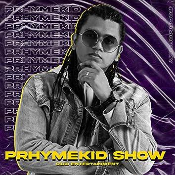 Prhymekid Show