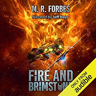Fire and Brimstone     Chaos of the Covenant, Book 2              Written by:                                                                                                                                 M.R. Forbes                               Narrated by:                                                                                                                                 Jeff Hays                      Length: 7 hrs and 37 mins     1 rating     Overall 3.0