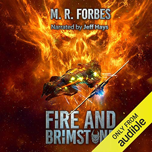 Fire and Brimstone     Chaos of the Covenant, Book 2              By:                                                                                                                                 M.R. Forbes                               Narrated by:                                                                                                                                 Jeff Hays                      Length: 7 hrs and 37 mins     51 ratings     Overall 4.7
