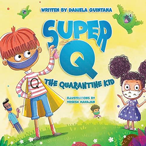 Super Q: The Quarantine Kid (1) (The Chronicles of Super Q)
