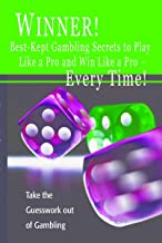 Winner! Best-Kept Secrets to Play Like a Pro and Win Like a Pro - Everytime! (English Edition)
