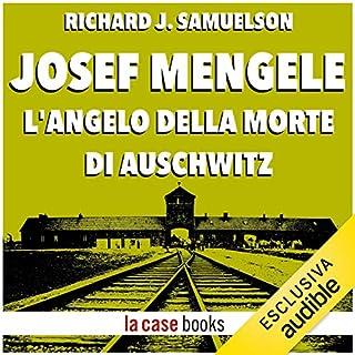 Josef Mengele. L'angelo della morte di Auschwitz     I Signori della Guerra              Di:                                                                                                                                 Richard J. Samuelson                               Letto da:                                                                                                                                 Marileda Maggi                      Durata:  1 ora e 14 min     105 recensioni     Totali 4,2