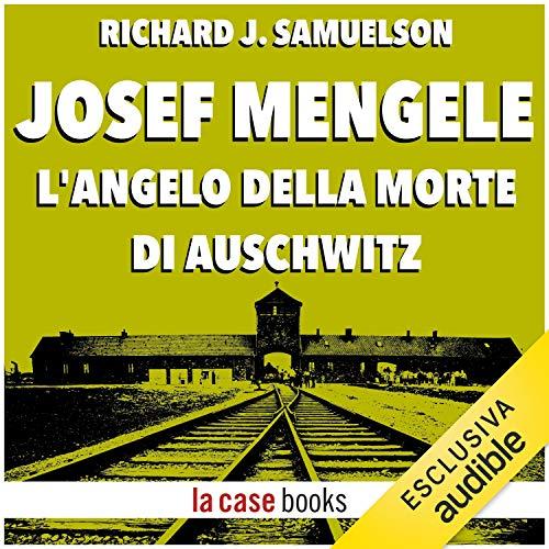 Josef Mengele. L'angelo della morte di Auschwitz copertina