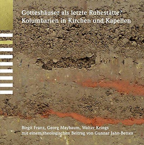 Gotteshuser als letzte Ruhesttte?: Kolumbarien in Kirchen und Kapellen