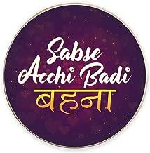 Yaya Cafe Birthday Bhaidooj Gifts for Big Sister Sabse Acchi Badi Behna Fridge Magnet - Round