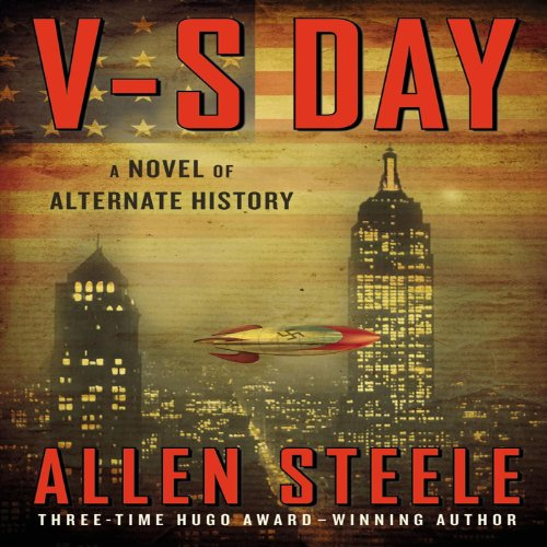 V-S Day     A Novel of Alternate History              By:                                                                                                                                 Allen Steele                               Narrated by:                                                                                                                                 Ray Chase                      Length: 10 hrs and 2 mins     91 ratings     Overall 3.8