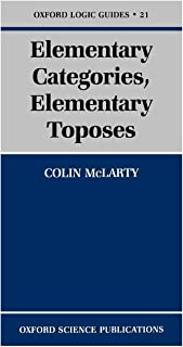 Elementary Categories, Elementary Toposes (Oxford Logic Guides, 21)