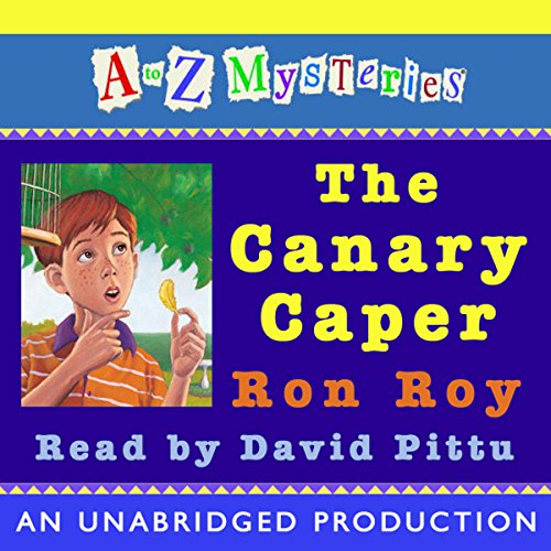 A to Z Mysteries: The Canary Caper audiobook cover art