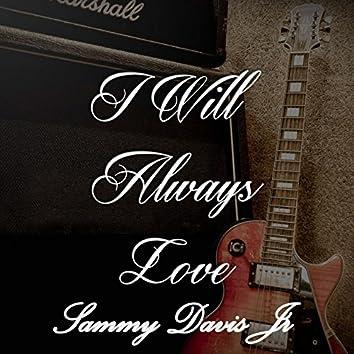 I Will Always Love Sammy Davis Jr