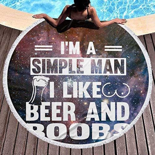Manta de Toalla de Playa Redonda Soy un Hombre Simple Me Gusta la Cerveza y los Senos Grueso Grande Microfibra Playa Roundie Círculo Alfombra de Picnic Estera de Yoga con Borla para Mujeres y Hombres