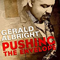 Pushing The Envelope by Gerald Albright (2010-06-15)