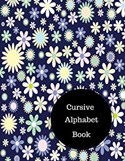 Cursive Alphabet Book: Cursive Strokes Worksheets. Large 8.5 in by 11 in Notebook Journal . A B C in Uppercase & Lower Case. Dotted, With Arrows And Plain
