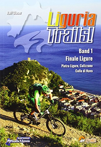 Liguria Trails Band 1 (TrailsBOOK / Mountainbike-Guides für Singletrail-Fans)