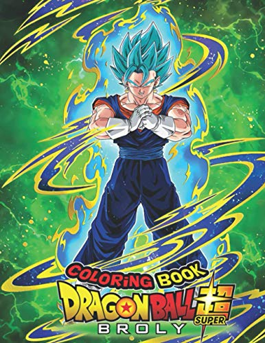 Dragon Ball Super Coloring Book: Your Best Dragon ball super Characters, More Then 30 High Quallity illustrations, Dragon ball, Dragon ball z, Dragon ball Coloring Book, Dragon ball Manga...