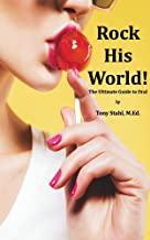 Rock His World: The Ultimate Guide to Oral Sex