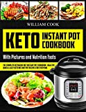 "Keto Instant Pot Cookbook: The Complete Ketogenic Diet Instant Pot Cookbook €"" Healthy, Quick & Easy Keto Instant Pot Recipes for Everyone: Low-Carb Instant Pot Cookbook: Keto Pressure Cooker Cookbook"