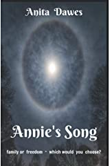 Annie's Song: Family or Freedom, which would you choose? Paperback