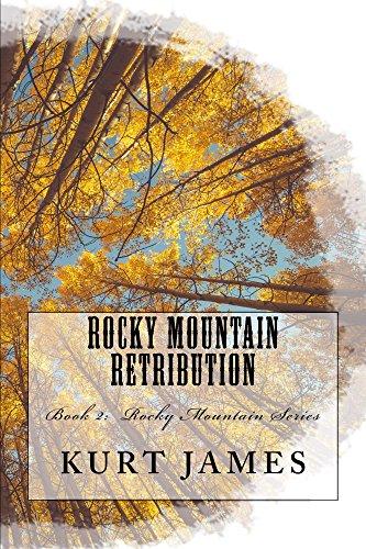 Rocky Mountain Retribution (Rocky Mountain Series Book 2) by [Kurt James]