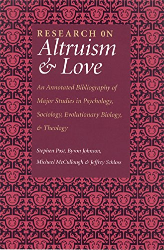 Research on Altruism and Love: An Annotated Bibliography of Major Studies in Psychology, Sociology,