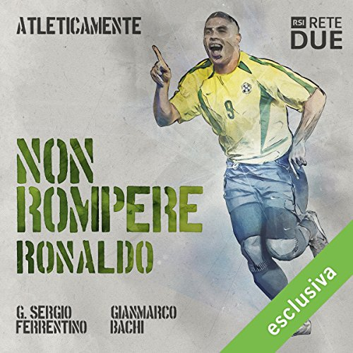 Non rompere. Ronaldo audiobook cover art