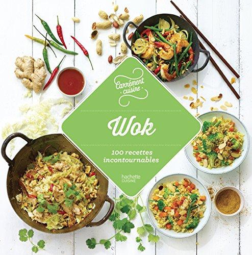 Wok 100 recettes incontournables (Carrément cuisine) (French Edition)