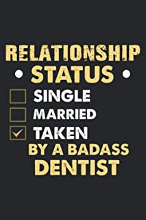 Relationship status single married taken by a Badass dentist: Funny Gift Idea For Dentist Default Line Journal Notebook