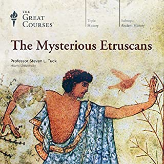 The Mysterious Etruscans                   By:                                                                                                                                 Steven L. Tuck,                                                                                        The Great Courses                               Narrated by:                                                                                                                                 Steven L. Tuck                      Length: 12 hrs and 42 mins     264 ratings     Overall 4.4