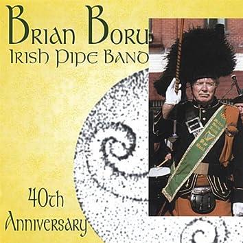 BRIAN BORU IRISH PIPE BAND 40TH ANNIVERSARY - BAGPIPES