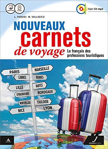 Nouveaux carnets de voyage. Fichier pro. Per gli Ist. tecnici e professionali. Con CD Audio formato MP3. Con e-book. Con espansione online [Lingua francese]