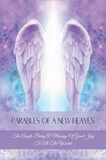 Parables Of A New Heaven: The Angels Bring A Message Of Great Joy To All The World: Ancient Parables