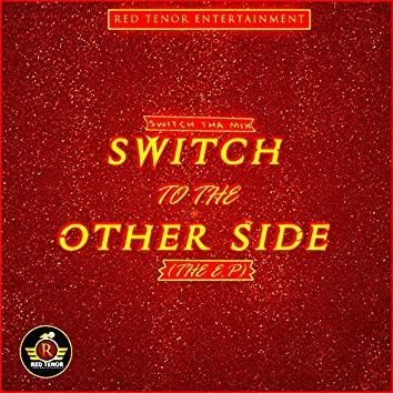 Switch To The Other Side (The E.P)