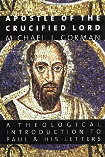 Apostle of the Crucified Lord: A Theological Introduction to Paul and His Letters (English Edition)