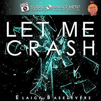 Let Me Crash (feat. Baselevers) [Hit Mania Champions 2017]