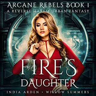 Fire's Daughter     Arcane Rebels, Book 1              By:                                                                                                                                 India Arden                               Narrated by:                                                                                                                                 Willow Summers                      Length: 9 hrs and 1 min     1 rating     Overall 5.0