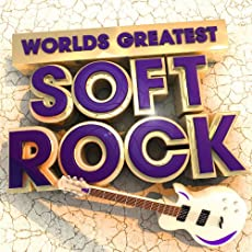 Worlds Greatest Soft Rock - The Only Smooth Rock Album You'll Ever Need (Deluxe Version)