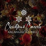 Christmas Concerto 'Fatto Per La Notte Di Natale' By Arcangelo Corelli (Concerto Grosso in G Minor, Op. 6, No. 8)