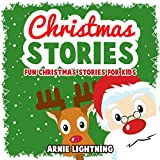 Christmas Stories: Fun Christmas Stories for Kids and Christmas Jokes (Bedtime Stories for Kids) (Stocking Stuffer Collection Book 4)