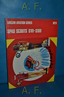 Spad scouts SVII-SXIII (Arco-Aircam aviation series, no. 9)